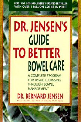 Dr. Jensen's Guide to Better Bowel Care By Jensen, Bernard